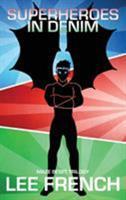 Superheroes in Denim 194433405X Book Cover