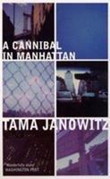 A Cannibal in Manhattan 0671665987 Book Cover