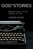 GodStories: Explorations in the Gospel of God 1434765393 Book Cover