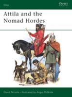 Attila and the Nomad Hordes (Elite) 0850459966 Book Cover