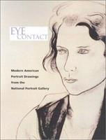 Eye Contact: Modern American Portrait Drawings from the National Portrait Gallery 0295982675 Book Cover