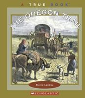 The Oregon Trail 0516258710 Book Cover