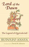 Lord of the Dawn: The Legend of Quetzalcoati 0826351751 Book Cover