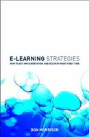 E-Learning Strategies: How to Get Implementation and Delivery Right First Time 0470849223 Book Cover