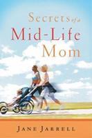 Secrets of a Mid-Life Mom 1576834581 Book Cover