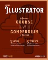 Adobe Illustrator CC : A Complete Course and Compendium of Features