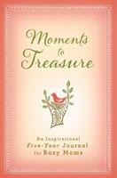 Moments to Treasure-5 Year: An Inspirational Five-Year Journal for Busy Moms 160936760X Book Cover