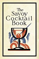 The Savoy Cocktail Book (Savoy London)