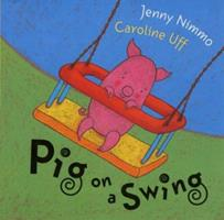 Pig on a Swing 0340852429 Book Cover