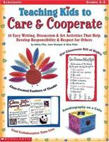 Teaching Kids to Care and Cooperate (Grades 2-5) 0439098491 Book Cover