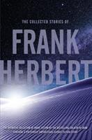 The Collected Stories of Frank Herbert 0765336960 Book Cover