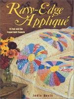 Raw-Edge Applique: 14 Fast and Fun Frayed Quilt Projects 087349332X Book Cover