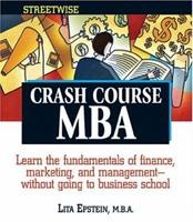 Streetwise Crash Course Mba: Learn The Fundamentals Of Finance, Marketing And Management-without Going To Business School (Adams Streetwise Series) 1593372108 Book Cover