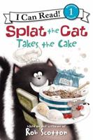 Splat the Cat Takes the Cake 0061978590 Book Cover