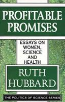 Profitable Promises: Essays on Women, Science & Health 156751040X Book Cover
