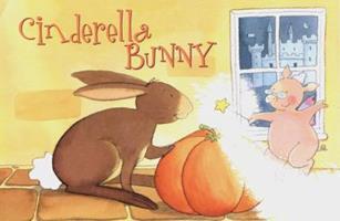 Cinderella Bunny (A Furry Tale Book) 0525463240 Book Cover