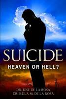 Suicide Heaven or Hell? 1717390560 Book Cover