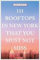 111 Rooftops in New York That You Must Not Miss 3740804955 Book Cover