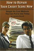 How to Repair Your Credit Score Now: Simple No Cost Methods You Can Put to Use Today 0910627940 Book Cover