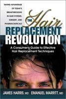 The Hair Replacement Revolution: A Consumer's Guide to Effective Hair Replacement Techniques 0757000045 Book Cover