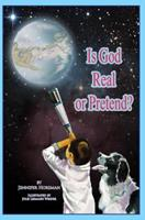 Is God Real or Pretend? 1612962416 Book Cover