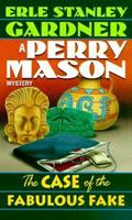The Case of the Fabulous Fake (A Perry Mason Mystery) 0671755811 Book Cover