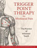 Trigger Point Therapy for Myofascial Pain: The Practice of Informed Touch 1594770549 Book Cover