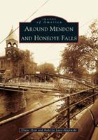 Around Mendon and Honeoye Falls 0738536776 Book Cover