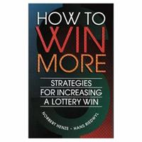 How to Win More: Strategies for Increasing a Lottery Win 1568810784 Book Cover