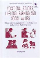 Vocational Studies, Lifelong Learning and Social Values: Investigating Education, Training and Nvqs Under the New Deal (Monitoring Change in Education) 1840148470 Book Cover