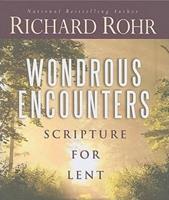 Wondrous Encounters: Scripture for Lent 0867169877 Book Cover