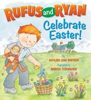 Rufus And Ryan Celebrate Easter 082491919X Book Cover