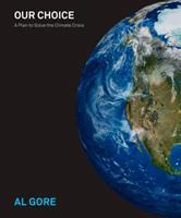 Our Choice: A Plan to Solve the Climate Crisis 1594867348 Book Cover