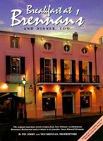 Breakfast At Brennan's And Dinner, Too: The original and most recent recipes from New Orleans' world-famous Brennan's Restaurant and a tribute to its founder, Owen Edward Brennan 0963981900 Book Cover