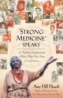 """""""Strong Medicine"""" Speaks: A Native American Elder Has Her Say 0743297792 Book Cover"""