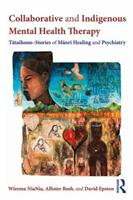 Collaborative and Indigenous Mental Health Therapy: Tātaihono - Stories of Māori Healing and Psychiatry 1138230308 Book Cover