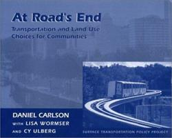 At Road's End: Transportation And Land Use Choices For Communities 1559633387 Book Cover
