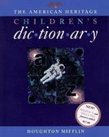 The American Heritage Children's Dictionary 0395857627 Book Cover