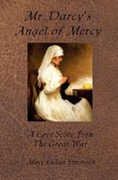 Mr. Darcy's Angel of Mercy 0615475671 Book Cover