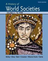 A History of World Societies Volume A: To 1500 1457685183 Book Cover