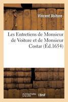 Les Entretiens de Monsieur de Voiture Et de Monsieur Costar 2019529122 Book Cover