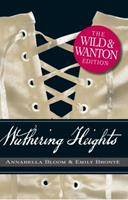 Wuthering Heights: The Wild and Wanton Edition 1440506590 Book Cover