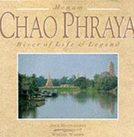 MENAM CHAO PHRAYA: RIVER OF LIFE & LEGEND.