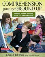 Comprehension from the Ground Up: Simplified, Sensible Instruction for the K-3 Reading Workshop 0325004110 Book Cover