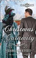 The Christmas Calamity 1502918641 Book Cover