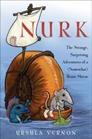 Nurk: The Strange, Surprising Adventures of a (Somewhat) Brave Shrew 0152063757 Book Cover