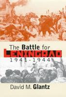 The Battle for Leningrad, 1941-1944 (Modern War Studies) 0700612084 Book Cover