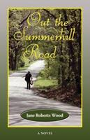 Out the Summerhill Road: A Novel 157441299X Book Cover