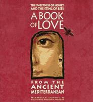 The Sweetness of Honey and the Sting of Bees: A Book of Love 1556706804 Book Cover