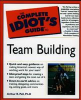 The Complete Idiot's Guide to Team Building 0028636562 Book Cover